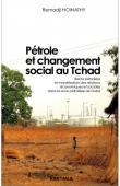 HOINATHY Remadji - Pétrole et changement social au Tchad. Rente pétrolière et monétisation des relations économiques et sociales dans la zone pétrolière de Doba