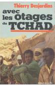 Thierry Desjardins - Avec les otages du Tchad