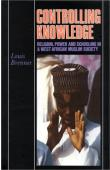BRENNER Louis - Controlling Knowledge. Religion, Power, and Schooling in a West African Muslim Society