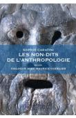 CARATINI Sophie, GODELIER Maurice - Les non-dits de l'anthropologie, suivi de Dialogue avec Maurice Godelier