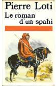 LOTI Pierre - Le roman d'un spahi (édition de 1987)