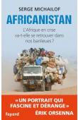 MICHAILOF Serge - Africanistan. L'Afrique en crise va-t-elle se retrouver dans nos banlieues ?