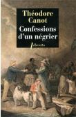 CANOT Théodore - Confessions d'un négrier. Les aventures du capitaine poudre-à-canon, trafiquant en or et en esclaves. 1820-1840