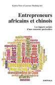 GIESE Karsten, MARFAING Laurence (sous la direction de) - Entrepreneurs africains et chinois. Les impacts sociaux d'une rencontre particulière