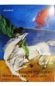 GOROG-KARADY Veronika (ou GÖRÖG-KARADY Veronika), MEYER Gérard - Images féminines dans les contes africains (aire culturelle manding)