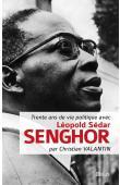 VALANTIN Christian - Trente ans de vie politique avec Léopold Sedar Senghor
