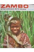 DARBOIS Dominique - Zambo et les animaux de la savane