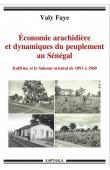 FAYE Valy - Economie arachidière et dynamiques du peuplement au Sénégal. Kaffrine et le Saloum oriental de 1891 à 1960
