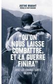 """BRABANT Justine - """"Qu'on nous laisse combattre, et la guerre finira"""". Avec les combattants du Kivu"""