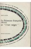 LAUDE Jean - La peinture française et l'art nègre (1905-1914). Contribution à l'étude des sources du fauvisme et du cubisme (première édition)