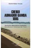 THIOUNE Birahim Madior - Cheikh Ahmadou Bamba 1895. Destination Mayumbé et Lambaréné. Les discours coloniaux de l'exil