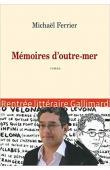 FERRIER Michaël - Mémoires d'outre-mer