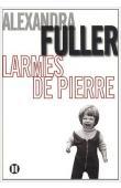 FULLER Alexandra - Larmes de pierre. Une enfance africaine
