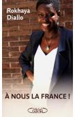 DIALLO Rokhaya - A nous la France !