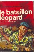 SCHRAMME Jean, (Colonel) - Le bataillon Léopard: souvenirs d'un africain blanc