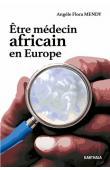 MENDY Angèle Flora - Etre médecin africain en Europe