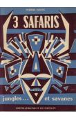 WEITE Pierre - Trois safaris. Jungles et savanes