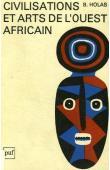 HOLAS Bohumil - Civilisations et arts de l'Ouest africain