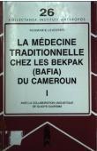 LEIDERER Rosmarie, GUARISMA Gladys (avec la collaboration linguistique de) - La médecine traditionnelle chez les Bekpak (Bafia) du Cameroun : d'après les enseignements, les explications et la pratique du guérisseur Blabak-A-Nnong  - Volume I