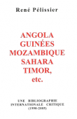 Angola, Guinées, Mozambique, Sahara, Timor, etc.. Une bibliographie internationale critique, 1990-2005