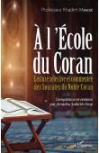 MBACKE Khadim, DIOP Amadou Sadickh (compilation et révision par) - A l'école du Coran. Lecture sélective et commentée des Sourates du Noble Coran