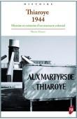 MOURRE Martin - Thiaroye 1944 : Histoire et mémoire d'un massacre colonial