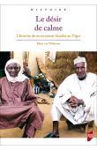 VAN WALRAVEN Klaas, RAHMANE Idrissa (avec la contribution de) - Le désir de calme. L'histoire du mouvement Sawaba au Niger
