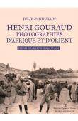 ANDURAIN Julie d' - Henri Gouraud - Photographies d'Afrique et d'Orient. Trésors des archives du Quai d'Orsay
