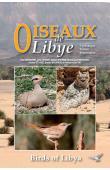 ISENMANN Paul et Alia - Oiseaux de Libye : Cyrénaïque - Fezzan - Tripolitaine / Birds of Libya