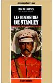 CASTRIES Duc de - Les rencontres de Stanley