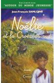MENARD Céline, SAMLONG Jean-François - Noélie et la Croix du Sud