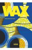 BOUTTIAUX Anne-Marie - Wax