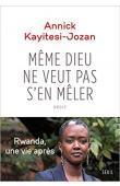 KAYITESI-JOZAN Annick - Même Dieu ne veut pas s'en mêler