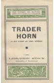 HORN Aloysius - Trader Horn. La côte d'ivoire aux temps héroïques