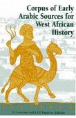 LEVTZION Nehemia, HOPKINS J. F. P. (editors) - Corpus of Early Arabic Sources for West African History