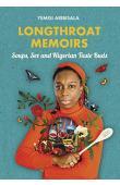 YEMISI ARIBISALA - Longthroat Memoirs: Soups, Sex and Nigerian Taste Buds