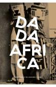 DEBRAY Cécile, GIRARDEAU Cécile, BURMEISTER Ralf, OBERHOFER Michaela et Alia - Dada Africa. Souces et influences extra-occidentales