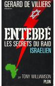 WILLIAMSON Tony - Entebbe. Les secrets du raid israélien