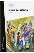 BARI Nadine - L'œil du héron. Roman