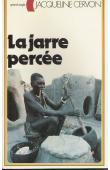 CERVON Jacqueline - La jarre percée