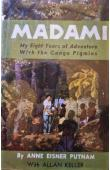 EISNER PUTNAM Anne, KELLER William (avec la collaboration de) - Madami. My Eight Years of Aventure with the Congo Pigmies