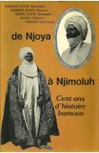 NJIASSE Njoya Aboubakar, NJINDAM NJOYA Adamou, MAMA NJOYA Mustapha, NJOYA Rabiatou, NDAYOU Emmanuel - De Njoya à Njimoluh. Cent ans d'histoire bamoun