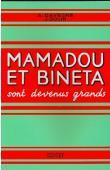 DAVESNE André, GOUIN Joseph - Mamadou et Binéta sont devenus grands. Livre de français à l'usage des cours moyens et supérieurs des écoles de l'Afrique noire