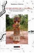 CIARCIA Gaetano - Le revers de l'oubli. Mémoires et commémorations de l'esclavage au Bénin