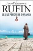 RUFIN Jean-Christophe - Le suspendu de Conakry