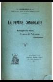 VERMEERSCH Arthur - La femme congolaise. Ménagère de Blanc. Femme de polygame. Chrétienne