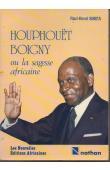 SIRIEX Paul-Henri - Houphouët-Boigny ou, La sagesse africaine
