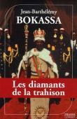 BOKASSA Jean-Barthélémy, KERAVEL Olivier (avec la collaboration de) - Les diamants de la trahison