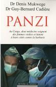 MUKWEGE Denis (Dr.), CADIERE Guy-Bernard (Dr.), OEUILLET Julien - Panzi. Au Congo, deux médecins soignent des femmes violées et luttent à leurs côtés contre la barbarie