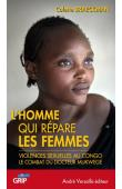 BRAECKMAN Colette - L'homme qui répare les femmes. Violences sexuelles au Congo, le combat du Docteur Mukwege